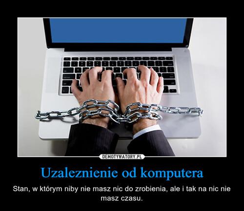 Uzaleznienie od komputera