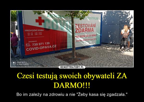 Czesi testują swoich obywateli ZA DARMO!!!