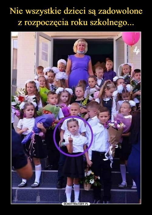 Nie wszystkie dzieci są zadowolone z rozpoczęcia roku szkolnego...