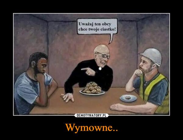 Wymowne.. –