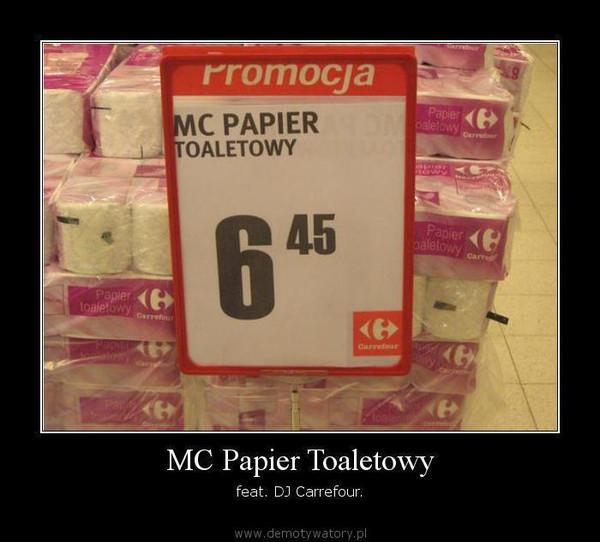MC Papier Toaletowy – feat. DJ Carrefour.
