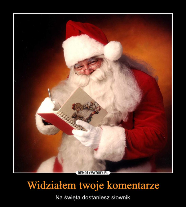Widziałem twoje komentarze – Na święta dostaniesz słownik